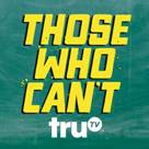 Those Who Can't trutv